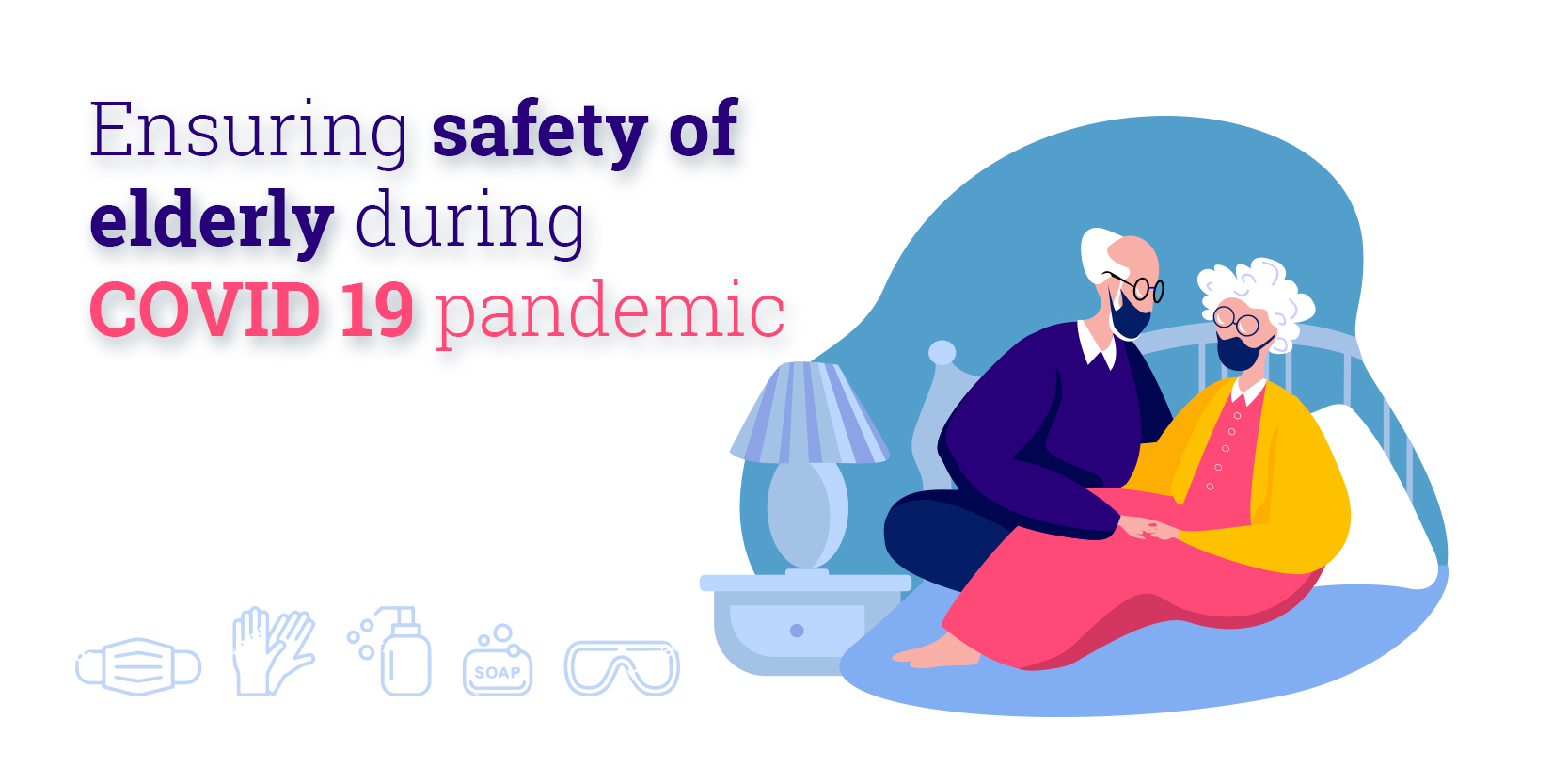 Ensuring Safety of Elderly during COVID 19
